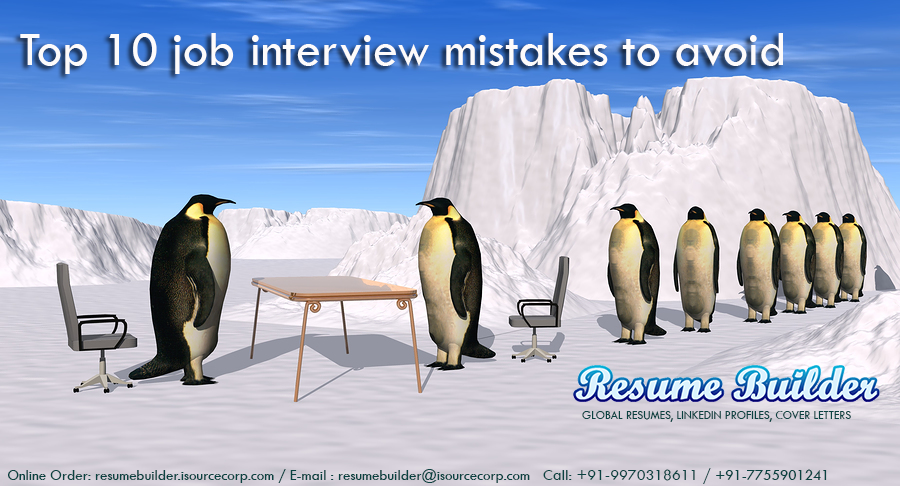 Top 10 job interview mistakes to avoid : Resume Builder