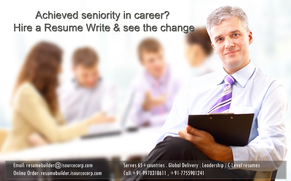achieved seniority in career  hire a resume write  u0026 see the change