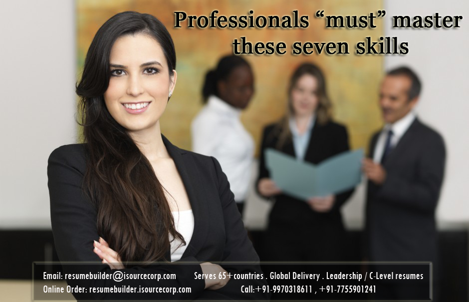 Professionals must master these 7 skills to become effective